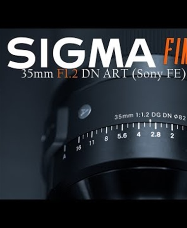 Sigma 35mm F1.2 DN ART Review