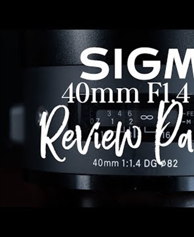 Sigma 40mm F1.4 ART Review